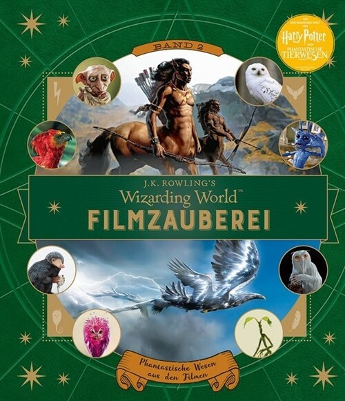 J. K. Rowlings magische Welt: Wizarding World(TM): Filmzauberei (Hardcover)