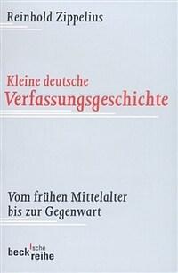 Kleine deutsche Verfassungsgeschichte : vom frühen Mittelalter bis zur Gegenwart 7., neu bearbeitete Aufl