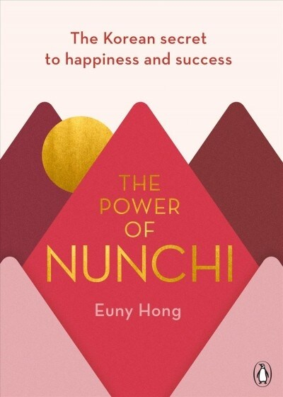 The Power of Nunchi: The Korean Secret to Happiness and Success (Hardcover)