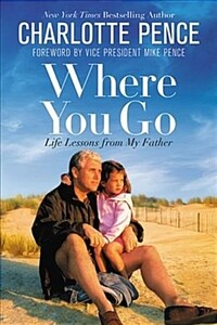 Where You Go: Life Lessons from My Father (Paperback)