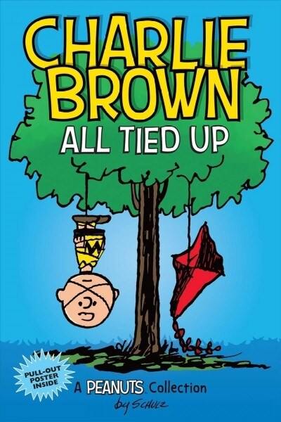 Charlie Brown: All Tied Up (Peanuts Amp Series Book 13), Volume 13: A Peanuts Collection (Paperback)