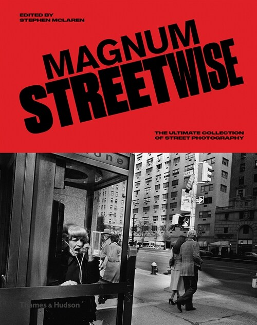 Magnum Streetwise : The Ultimate Collection of Street Photography (Hardcover)