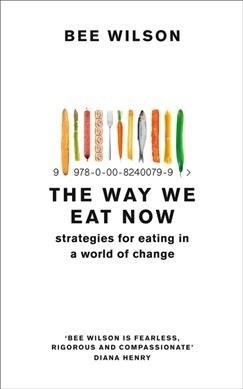 The Way We Eat Now : Strategies for Eating in a World of Change (Paperback)