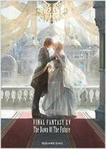 小說 FINAL FANTASY XV -The Dawn Of The Future
