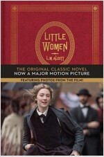 Little Women: The Original Classic Novel Featuring Photos from the Film! (Hardcover)