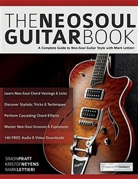 The Neo-Soul Guitar Book : A Complete Guide to Neo-Soul Guitar Style with Mark Lettieri (Paperback)