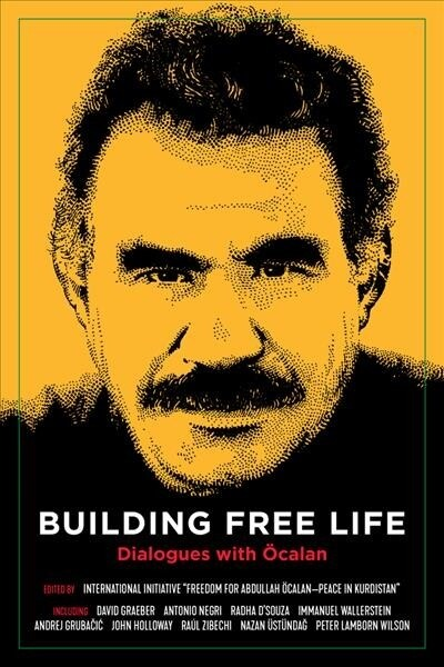 Building Free Life: Dialogues with ?alan (Paperback)