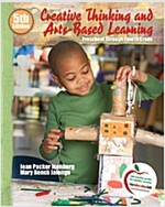 Creative Thinking and Arts-Based Learing (5th Edition, Paperback)