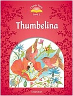 Classic Tales Second Edition: Level 2: Thumbelina (Paperback, 2 Revised edition)
