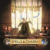 Harry Potter - Spells & Charms: A Movie Scrapbook (Hardcover)