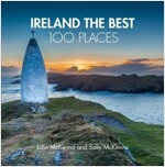 Ireland The Best 100 Places : Extraordinary Places and Where Best to Walk, Eat and Sleep (Hardcover)