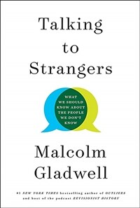 Talking to Strangers : What We Should Know about the People We Don't Know (Paperback)