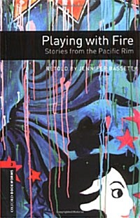 Oxford Bookworms Library: Level 3:: Playing with Fire: Stories from the Pacific Rim audio CD pack (Package)