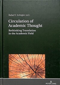 Circulation of academic thought : rethinking translation in the academic field