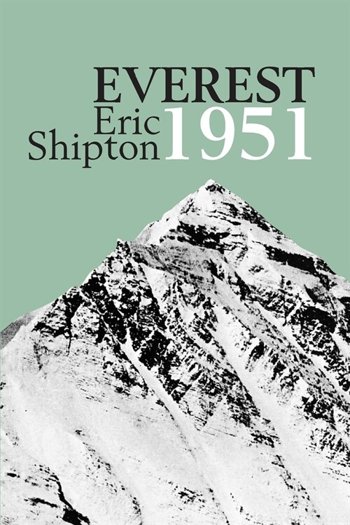 Everest 1951 : The Mount Everest Reconnaissance Expedition 1951 (Paperback)