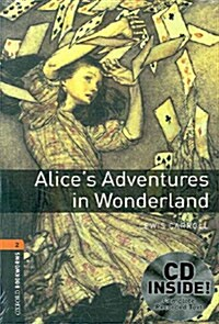 Oxford Bookworms Library: Level 2:: Alices Adventures in Wonderland audio CD pack (Package)