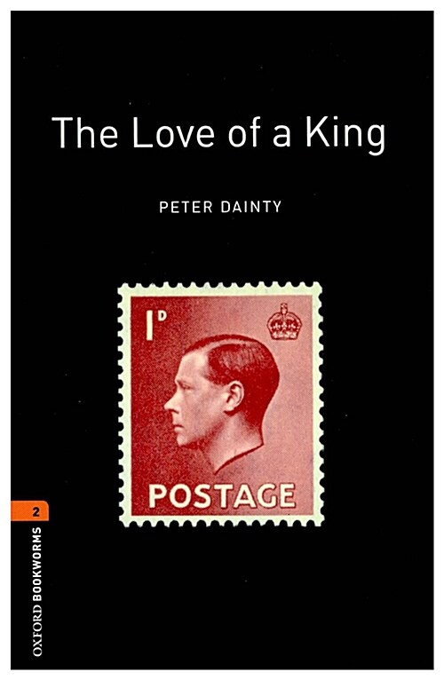 Oxford Bookworms Library: Level 2:: The Love of a King (Paperback)