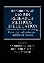 Handbook of Design Research Methods in Education: Innovations in Science, Technology, Engineering, and Mathematics Learning and Teaching (Paperback)