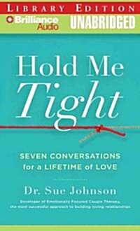 Hold Me Tight: Seven Conversations for a Lifetime of Love (Audio CD, Library)