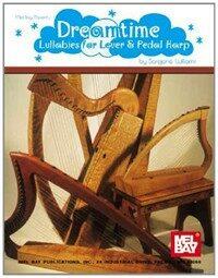 Dreamtime: Lullabies for Lever & Pedal Harp (Paperback)
