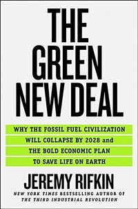 The Green New Deal: Why the Fossil Fuel Civilization Will Collapse by 2028, and the Bold Economic Plan to Save Life on Earth (Hardcover)
