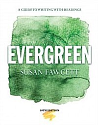 Evergreen: A Guide to Writing with Readings (Paperback, 10, Revised)