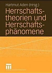 Herrschaftstheorien Und Herrschaftsphanomene (Paperback)