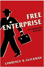 Free Enterprise: An American History (Hardcover)
