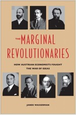 The Marginal Revolutionaries: How Austrian Economists Fought the War of Ideas (Hardcover)
