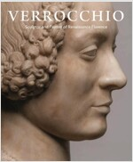 Verrocchio: Sculptor and Painter of Renaissance Florence (Hardcover)