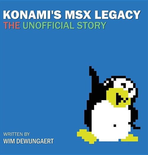 Konamis Msx Legacy : The Unofficial Story (Hardcover)