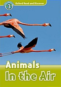 Oxford Read and Discover: Level 3: Animals in the Air (Paperback)