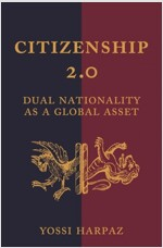 Citizenship 2.0: Dual Nationality as a Global Asset (Paperback)