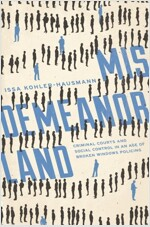 Misdemeanorland: Criminal Courts and Social Control in an Age of Broken Windows Policing (Paperback)