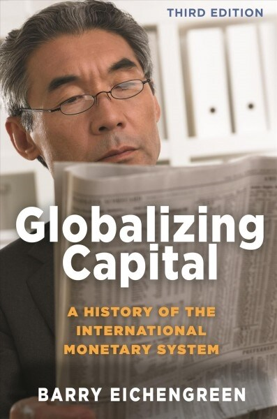 Globalizing Capital: A History of the International Monetary System - Third Edition (Paperback)