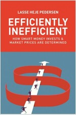 Efficiently Inefficient: How Smart Money Invests and Market Prices Are Determined (Paperback)