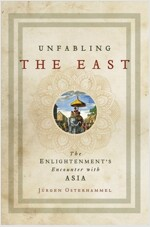 Unfabling the East: The Enlightenment's Encounter with Asia (Paperback)