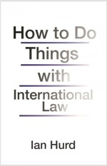 How to Do Things with International Law (Paperback)