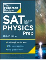 Princeton Review SAT Subject Test Physics Prep, 17th Edition: Practice Tests + Content Review + Strategies & Techniques (Paperback)