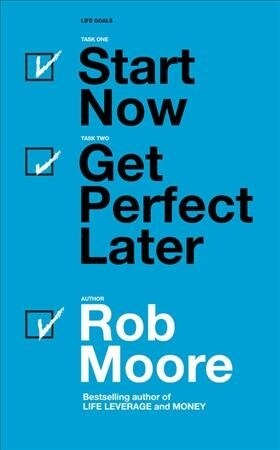 Start Now. Get Perfect Later. (Paperback)