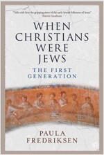 When Christians Were Jews: The First Generation (Paperback)