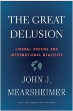 The Great Delusion: Liberal Dreams and International Realities (Paperback)