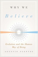 Why We Believe: Evolution and the Human Way of Being (Hardcover)