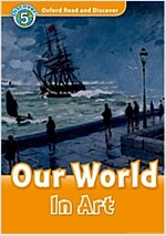 Oxford Read and Discover: Level 5: Our World in Art (Paperback)