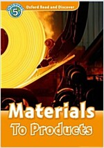Oxford Read and Discover: Level 5: Materials To Products (Paperback)