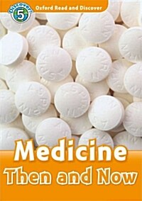 Oxford Read and Discover: Level 5: Medicine Then and Now (Paperback)