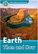 Oxford Read and Discover: Level 6: Earth Then and Now (Paperback)