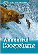 Oxford Read and Discover: Level 6: Wonderful Ecosystems (Paperback)