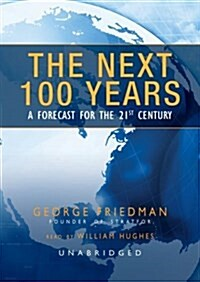 The Next 100 Years: A Forecast for the 21st Century (MP3 CD)