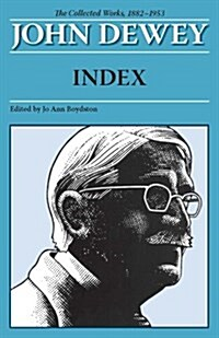 John Dewey Index: The Collected Works, 1882-1953 (Paperback)